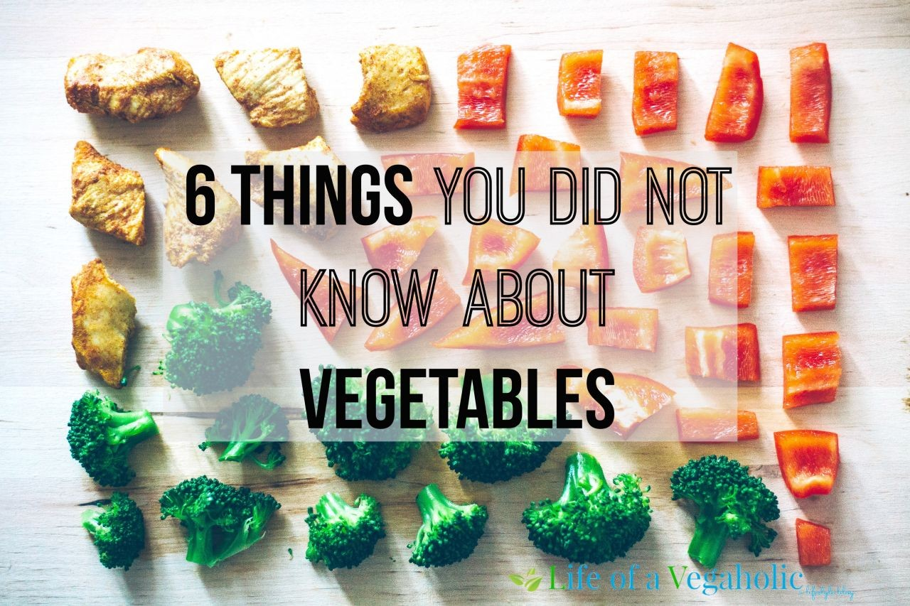 6 Things You Did Not Know About Vegetables