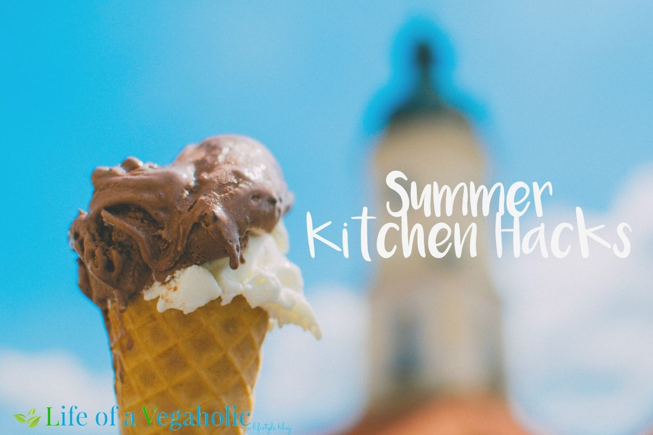 Summer Kitchen Hacks