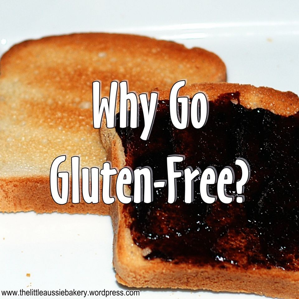 Why Should I Go Gluten Free Anyway?