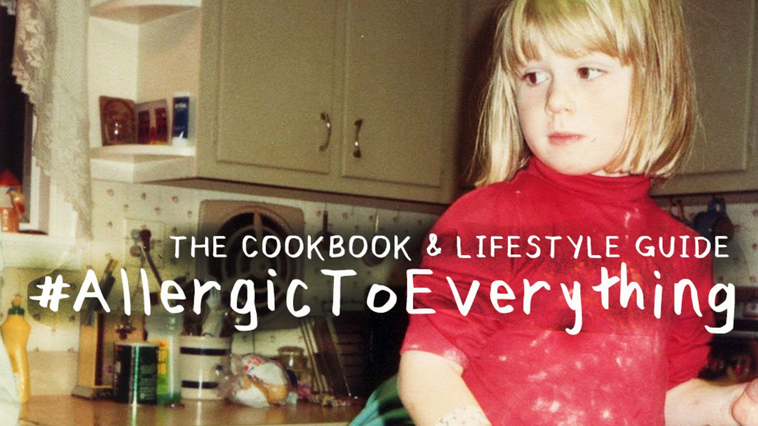 #AllergicToEverything - The Cookbook & Lifestyle Guide