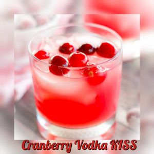 Cranberry Vodka Kiss